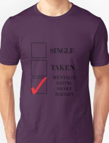 mentally dating Nicole haught Unisex T-Shirt