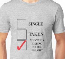 mentally dating Nicole haught Unisex T-Shirt