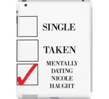 mentally dating Nicole haught iPad Case/Skin