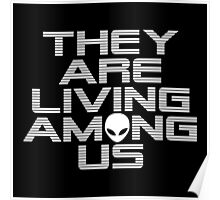 Aliens are living among us Poster