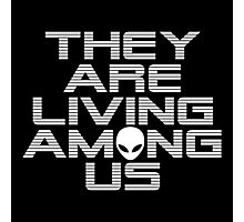 Aliens are living among us Photographic Print