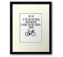 Rule #9 If you are out riding in bad weather, it means you are a badass. Period Framed Print