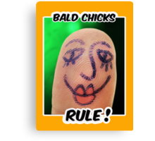 Bald Chicks Rule! Canvas Print