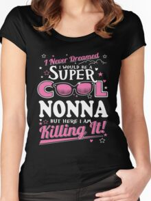Italian - I Never Dreamed I Would Grow Up To Be A Super Cool Nonna Women's Fitted Scoop T-Shirt