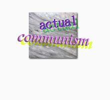 actual communism Unisex T-Shirt