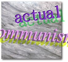 actual communism by Dylan Moore