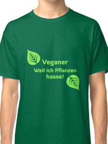 Veganer - Weil ich Pflanzen hasse Classic T-Shirt