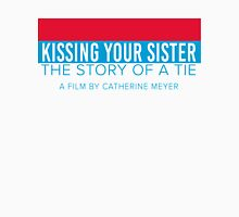 Kissing your sister Unisex T-Shirt