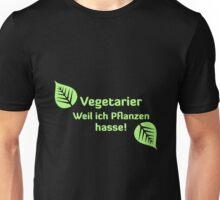Vegetarier - weil ich Pflanzen hasse Unisex T-Shirt