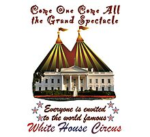 The Grand Spectacle - the White House Circus....The Race for the US White House 2016 Photographic Print