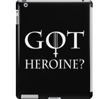 GOT Heroine? iPad Case/Skin