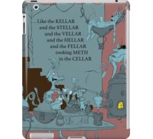 Cooking Meth In The Cellar iPad Case/Skin