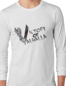 Victory or Valhalla Long Sleeve T-Shirt
