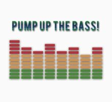 Pump Up The Bass by JgbloxDesigns