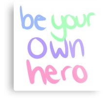 be your own hero Metal Print