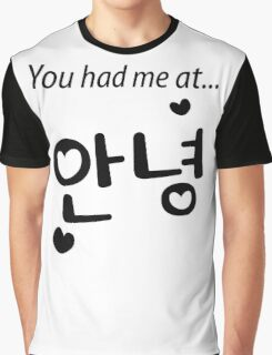 You had me at annyeong! Graphic T-Shirt