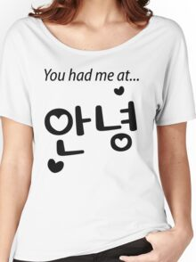 You had me at annyeong! Women's Relaxed Fit T-Shirt