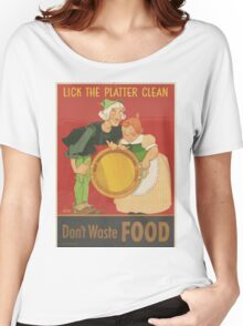 Lick the Platter Clean - Vintage War Poster Women's Relaxed Fit T-Shirt