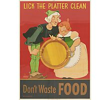 Lick the Platter Clean - Vintage War Poster Photographic Print
