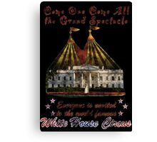 The Grand Spectacle. the White House Circus....The Race for the US White house 2016 Canvas Print
