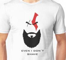 Even Kratos Don´t Shave Unisex T-Shirt