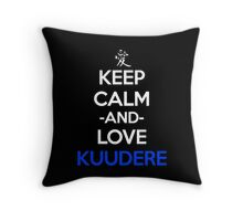 Keep Calm And Love Kuudere Anime Manga Shirt Throw Pillow