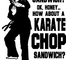Karate Chop Sandwich by tommytidalwave