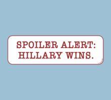 Spoiler Alert: Hillary Wins. Kids Clothes