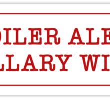 Spoiler Alert: Hillary Wins. Sticker