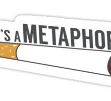 Cigarette Metaphor Sticker