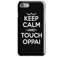 Keep Calm And Touch Oppai Shirt iPhone Case/Skin