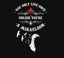 YOLO unless you're a Mikaelson. The Originals. Unisex T-Shirt