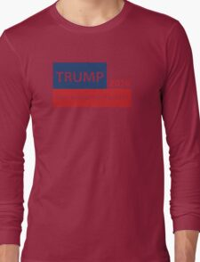 Trump 2016 You know he's right  Long Sleeve T-Shirt