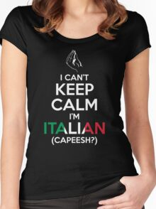 I Can't Keep Calm, I'm Italian (Capeesh?) Women's Fitted Scoop T-Shirt