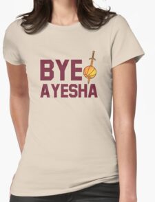 BYE AYESHA CLEVELAND CAVALIERS KING JAMES LEBORN Womens Fitted T-Shirt