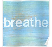 Breathe inspirational art Poster