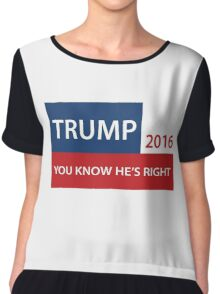 Trump 2016 You know he's right  Chiffon Top