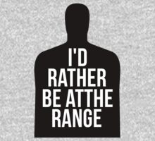 Rather Be At The Range by Alan Craker