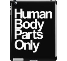 Human Body Parts Only iPad Case/Skin