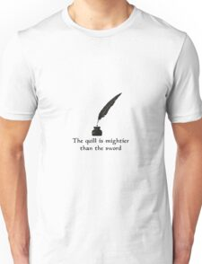 The Quill is mightier than the sword Unisex T-Shirt
