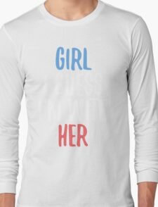 Girl I Guess I'm With Her Long Sleeve T-Shirt