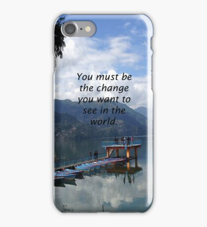 You must be the change Gandhi Wisdom Quotation  iPhone Case/Skin