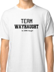 WayHaught [Text only] Classic T-Shirt