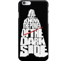 You don't know the power of the dark side iPhone Case/Skin