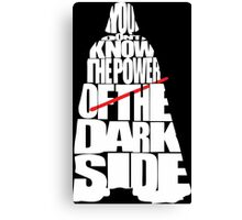 You don't know the power of the dark side Canvas Print