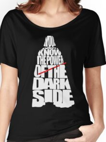 You don't know the power of the dark side Women's Relaxed Fit T-Shirt