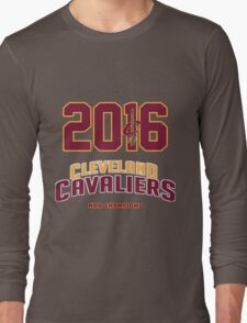 History Made   Cleveland Cavaliers 2016 NBA Champions Long Sleeve T-Shirt