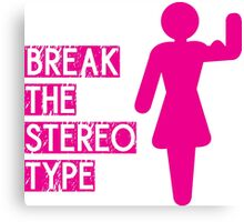 Break The Stereotype (Strong Girl) Canvas Print