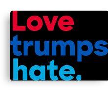 Love Trumps Hate Canvas Print