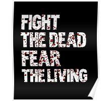 Fight the dead, fear the living Poster